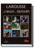 Larousse del Caballo y la Equitación