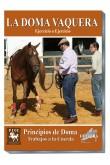 Doma Vaquera Ejercicio a ejercicio. 01) PRINCIPIOS DE DOMA. Trabajos a la cuerda.