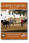 Doma Vaquera Ejercicio a ejercicio. 03) ESCALA DE ENTRENAMIENTO Y CONCEPTOS BASICOS.