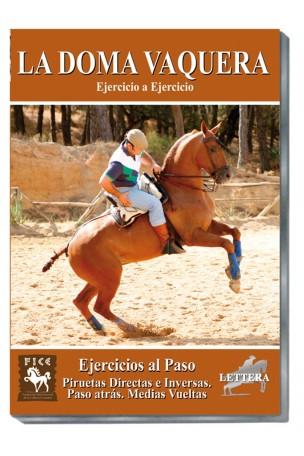 Doma Vaquera Ejercicio a ejercicio. 05) EJERCICIOS AL PASO. Piruetas directas e inversas. Paso atrás. Medias Vueltas