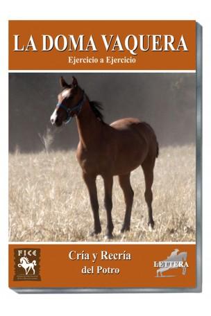 Doma Vaquera Ejercicio a ejercicio. 11) CRIA Y RECRIA DEL POTRO