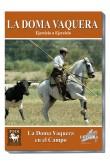 Doma Vaquera Ejercicio a ejercicio. 14) LA DOMA VAQUERA EN EL CAMPO