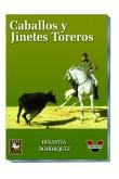 CABALLOS Y JINETES TOREROS. DINASTIA BOHORQUEZ