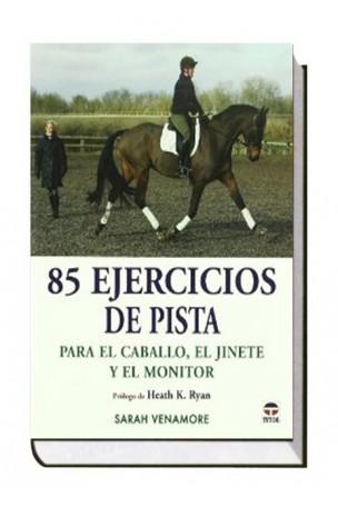 85 ejercicios de pista. Para el caballo, el jinete y el monitor