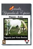 Grandes Yeguadas de España. Jose Nieto Benitez