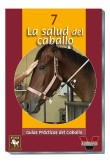 Guia Practica. La salud del caballo