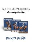 LA DOMA VAQUERA DE COMPETICIÓN CON DIEGO PEÑA 3 DVD´S