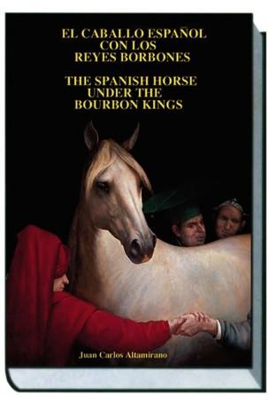 El Caballo Español con los Reyes Borbones