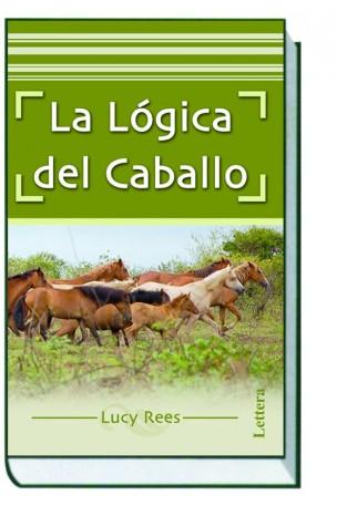 La Lógica del Caballo. Lucy Rees