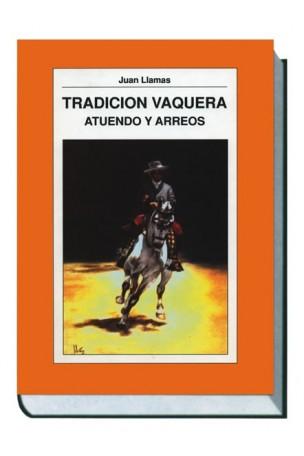 Tradición Vaquera. Atuendo y Arreos