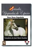 Grandes Yeguadas de España. Jose Mª Escobar