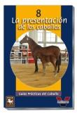 Guia Practica. La presentacion de los caballos
